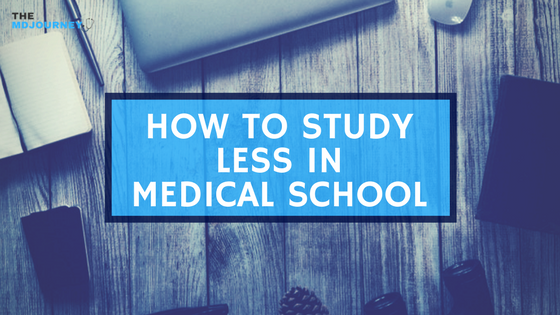 How To Study Less in Med School