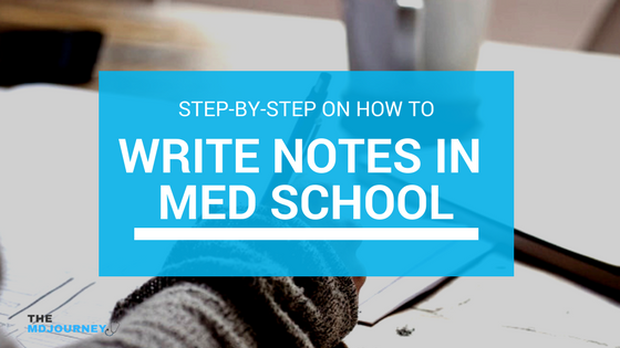 How To Write Notes In Med School