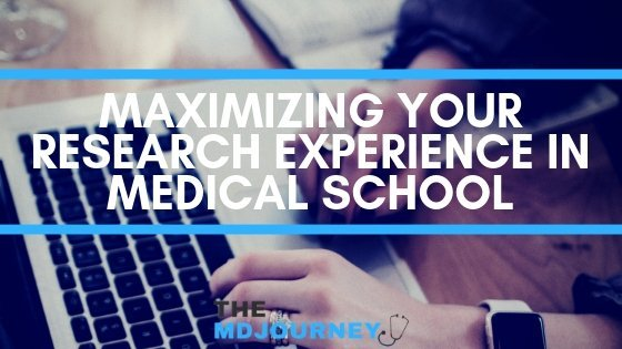 Maximizing Your Research Experience in Medical School