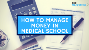 How To Manage Money in Medical School