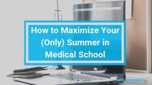 How to Maximize Your (Only) Summer in Medical School