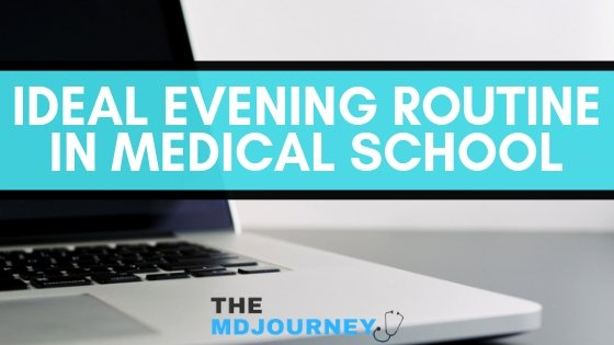 IDEAL EVENING ROUTINE IN MEDICAL SCHOOL