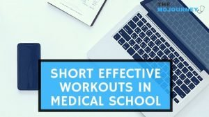 Short Effective Workouts in Medical School