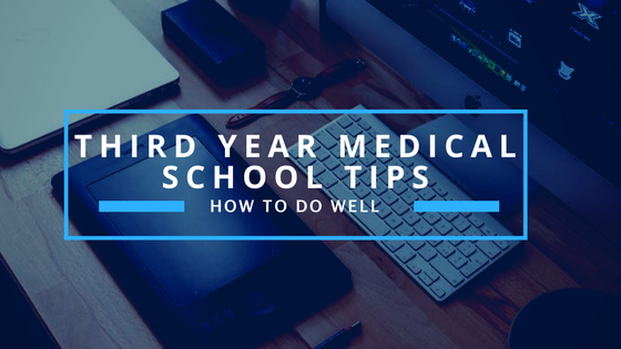 Third Year Medical School TIps