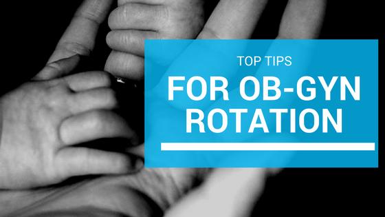 Top Tips for Ob-Gyn Rotation
