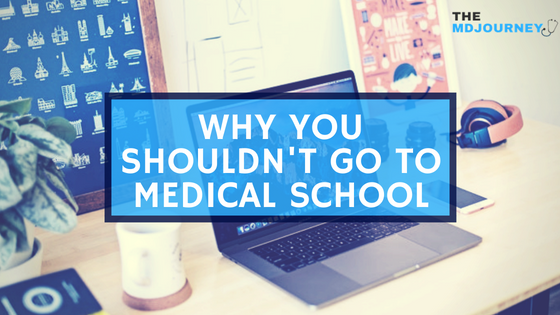 Why Not To Go To Medical School