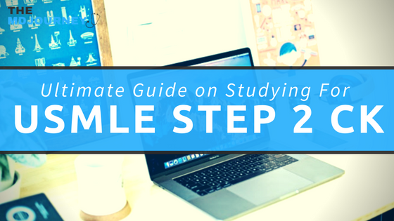 Ultimate Guide on Studying For Step 2 CK