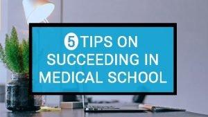 5 Tips on Succeeding in Medical School
