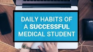 Daily Habits of a Successful Medical Student