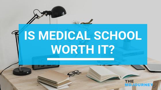 Is Medical School Worth It