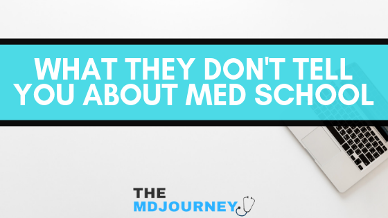 What They Don't Tell You About Med School