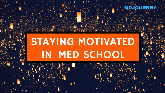 Staying Motivated in Med School