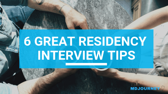 6 Great Residency Interview Tips