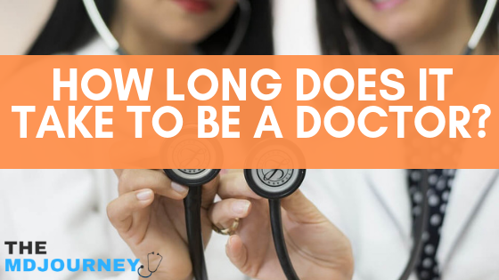 How long does it take to be a doctor
