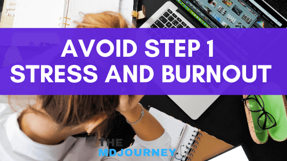 Avoid Step 1 Stress and Burnout (1)