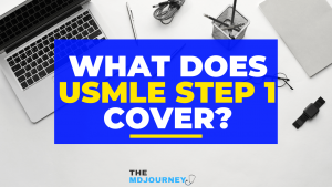 What Does USMLE Step 1 Cover - TheMDJourney.com