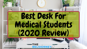 Best Desk For Medical Students
