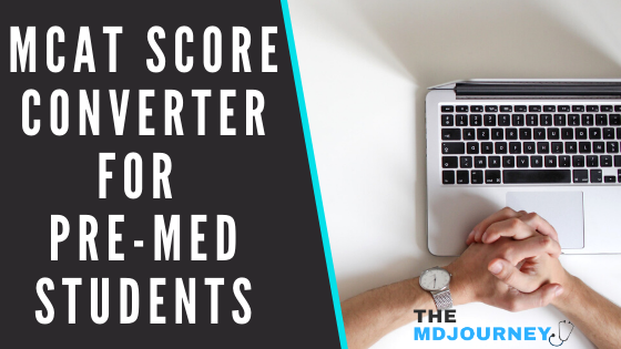 MCAT Score Converter For Pre-Med Students
