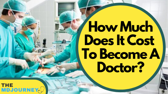 how much does it cost to become a doctor
