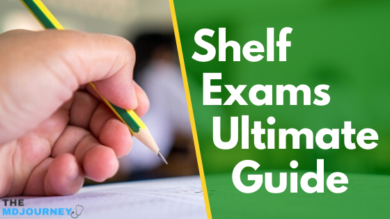 shelf exams ultimate guide