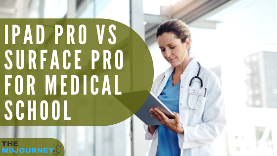 ipad pro vs surface pro for medical school