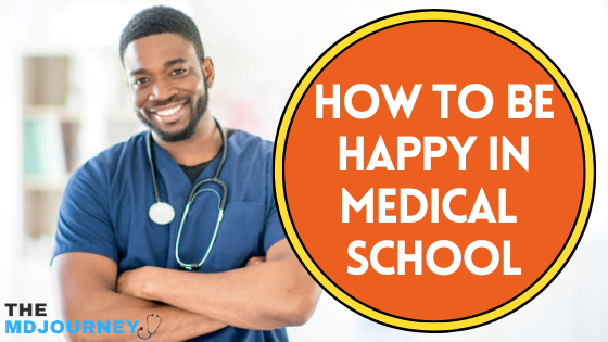 how to be happy in medical school