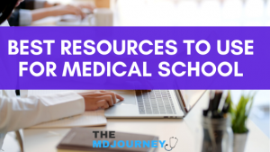 best resources for medical school