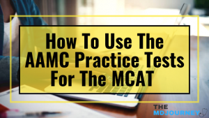 How To Use The AAMC Practice Tests For The MCAT