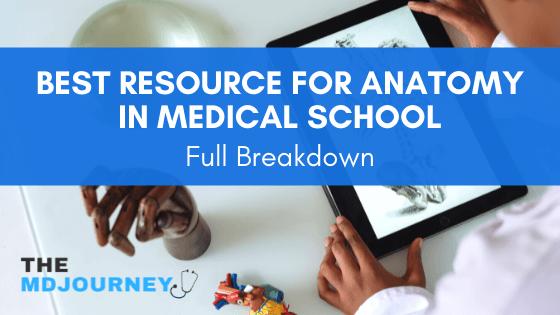Best resource for anatomy in medical school