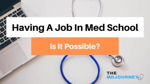 Having a job in med school