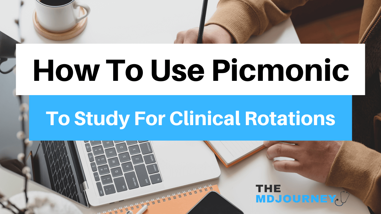 How to use picmonic to study for clinical rotations