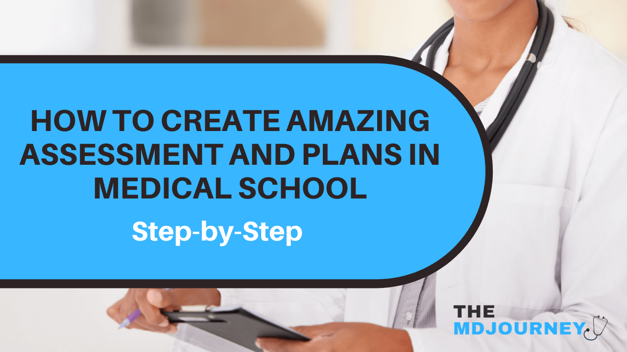 How to create amazing assessment and plans in medical school