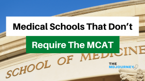 Medical Schools that don't require the mcat