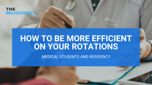 how to be more efficient on your rotations